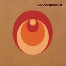 Le Vibrazioni II/Le Vibrazioni