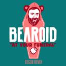 At Your Funeral (beGun Remix)/Bearoid & beGun