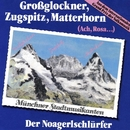 Großglockner, Zugspitz, Matterhorn/Münchner Stadtmusikanten