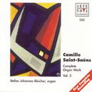 Saint-Saens: Organ Works Vol.3/Stefan Johannes Bleicher