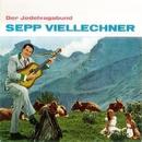 Der Jodelvagabund/Sepp Viellechner