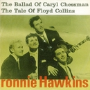 The Ballad of Caryl Chessmann/Ronnie Hawkins