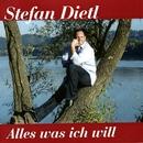Alles was ich will/Stefan Dietl
