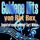 Goldene Hits von Rut Rex (Begleitet vom Orchester Gert Wilden)/Rut Rex & Orchester Gert Wilden