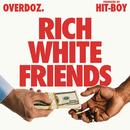 Rich White Friends/OverDoz.