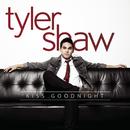 Kiss Goodnight/Tyler Shaw
