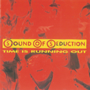 Time Is Running Out/Sound Of Seduction