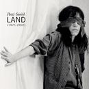 Land (1975-2002)/Patti Smith