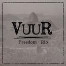 Freedom - Rio/VUUR