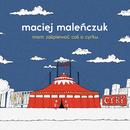 Mam Coś Zaśpiewać O Cyrku/Maciej Malenczuk