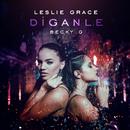 Díganle/Leslie Grace & Becky G