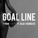 Goal Line feat.Blac Youngsta/T-Pain