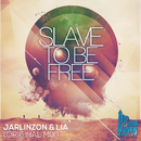 Slave To Be Free/Jarlinzon & Lia