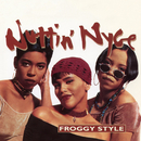 Froggy Style - EP/Nuttin' Nyce
