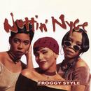 Froggy Style - EP/Nuttin' Nyce
