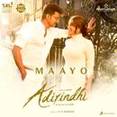 "Maayo (From ""Adirindhi"")/A.R. Rahman, Sid Sriram & Shweta Mohan"