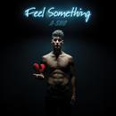 Feel Something/A-SHO