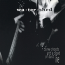 Three Chords and a Cloud of Dust - Live (Live)/Watershed