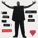 (I Know I Got) Skillz - EP/Shaquille O'Neal