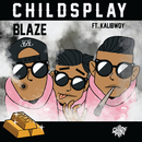 Blaze feat.Kalibwoy/ChildsPlay