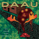 We Need New Animals/Daau