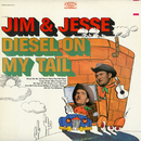 Diesel On My Tail/Jim & Jesse