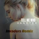 Tell Me Who (Invaders Remix) feat.ENELI/Vanotek