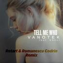 Tell Me Who (Retart & Romanescu Codrin Remix) feat.ENELI/Vanotek