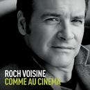 Comme au cinéma (Radio Edit)/Roch Voisine