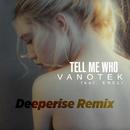 Tell Me Who (Deeperise Remix) feat.ENELI/Vanotek
