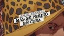 Más Se Perdió En Cuba (Lyric Video)/Angel Stanich