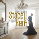 I Know I Dream : The Orchestral Sessions (Deluxe Version)/Stacey Kent