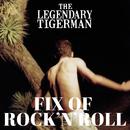 Fix of Rock'n'Roll/The Legendary Tigerman