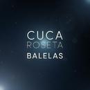 Balelas/Cuca Roseta