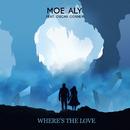 Where's The Love ft. Oscar Corney/Moe Aly