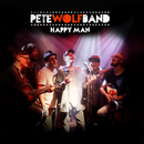 Happy Man/Pete Wolf Band