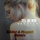 Tell Me Who (Slider & Magnit Remix) feat.ENELI/Vanotek