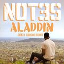 Aladdin (Crazy Cousinz Remix)/Not3s