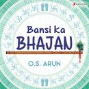 Bansi Ka Bhajan/O.S. Arun