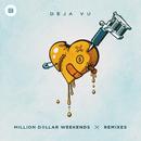 Deja Vu (Remixes)/Million Dollar Weekends