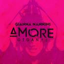 Amore gigante/Gianna Nannini