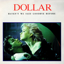 Haven't We Said Goodbye Before (The Arista Singles Collection)/Dollar