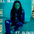 Tribalist (Get to Know) feat.Glowie/iLL BLU