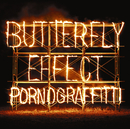 BUTTERFLY EFFECT/ポルノグラフィティ