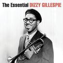 The Essential Dizzy Gillespie (Remastered)/Dizzy Gillespie