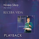 Receba Vida (Playback)/Nívea Silva