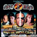 When The Smoke Clears/Three 6 Mafia