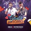 Santo Antônio (Ao Vivo)/Diego & Victor Hugo