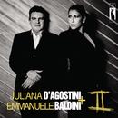 Juliana D'Agostini & Emmanuele Baldini II/Juliana D'Agostini & Emmanuele Baldini