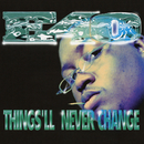 Things'll Never Change -  EP/E-40